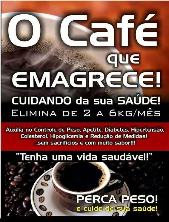 O CAFÉ QUE EMAGRECE!